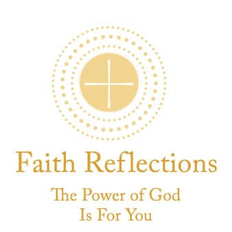 Faith Reflections: The Power of God Is For You