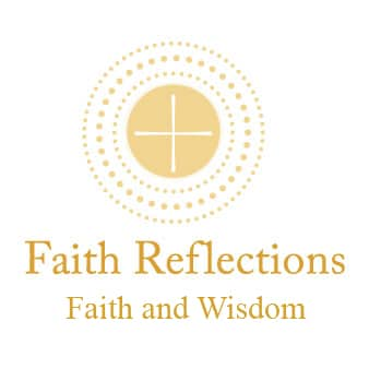 Faith Reflections: Faith and Wisdom