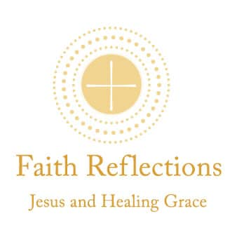 Faith Reflections: Jesus and Healing Grace